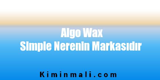 Algo Wax Simple Nerenin Markasıdır