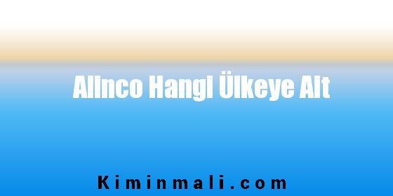 Alinco Hangi Ülkeye Ait