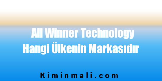 All Winner Technology Hangi Ülkenin Markasıdır