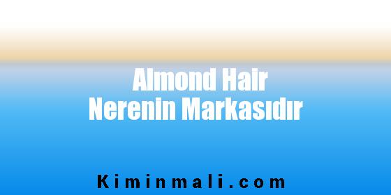 Almond Hair Nerenin Markasıdır