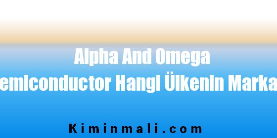 Alpha And Omega Semiconductor Hangi Ülkenin Markası
