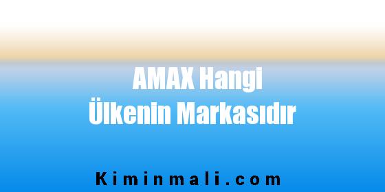 AMAX Hangi Ülkenin Markasıdır