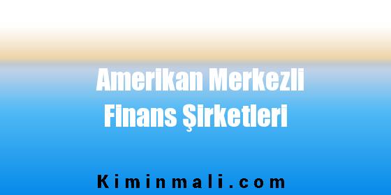 Amerikan Merkezli Finans Şirketleri