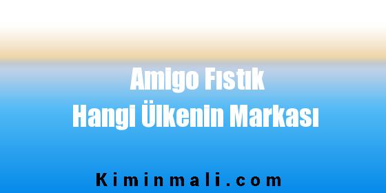 Amigo Fıstık Hangi Ülkenin Markası