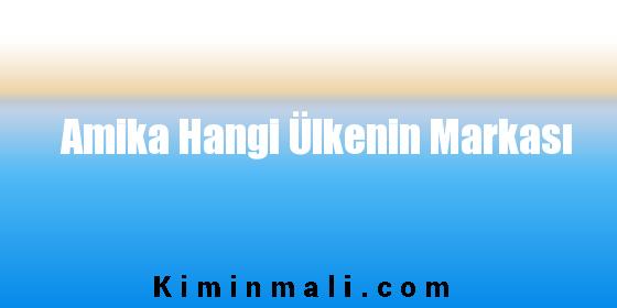 Amika Hangi Ülkenin Markası