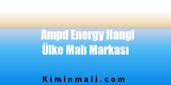 Ampd Energy Hangi Ülke Malı Markası