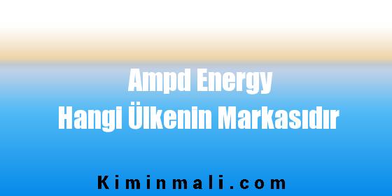 Ampd Energy Hangi Ülkenin Markasıdır