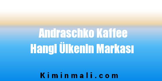 Andraschko Kaffee Hangi Ülkenin Markası