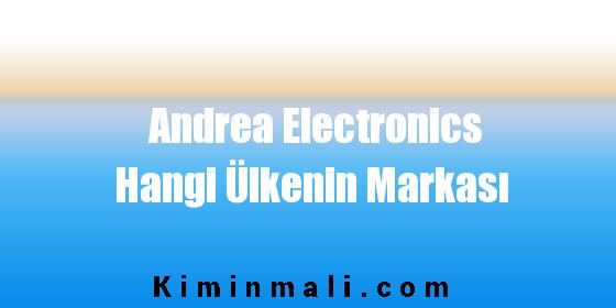 Andrea Electronics Hangi Ülkenin Markası