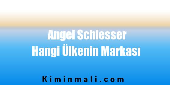 Angel Schlesser Hangi Ülkenin Markası