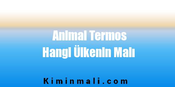 Animal Termos Hangi Ülkenin Malı