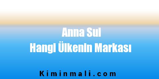 Anna Sui Hangi Ülkenin Markası