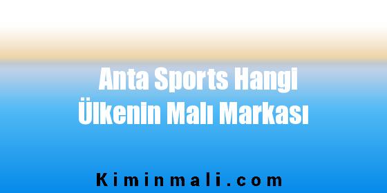 Anta Sports Hangi Ülkenin Malı Markası