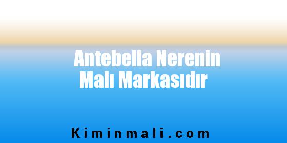 Antebella Nerenin Malı Markasıdır