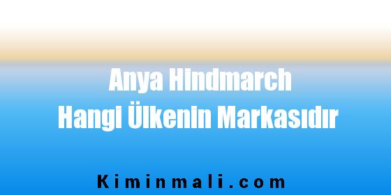 Anya Hindmarch Hangi Ülkenin Markasıdır