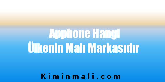 Apphone Hangi Ülkenin Malı Markasıdır