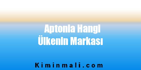 Aptonia Hangi Ülkenin Markası