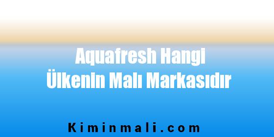 Aquafresh Hangi Ülkenin Malı Markasıdır