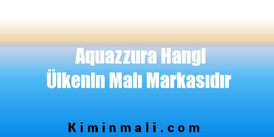 Aquazzura Hangi Ülkenin Malı Markasıdır