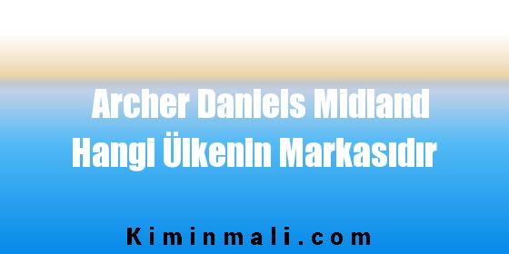 Archer Daniels Midland Hangi Ülkenin Markasıdır