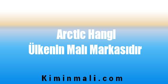 Arctic Hangi Ülkenin Malı Markasıdır