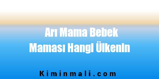 Arı Mama Bebek Maması Hangi Ülkenin