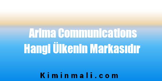 Arima Communications Hangi Ülkenin Markasıdır