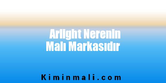 Arlight Nerenin Malı Markasıdır