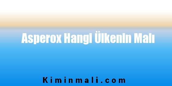 Asperox Hangi Ülkenin Malı