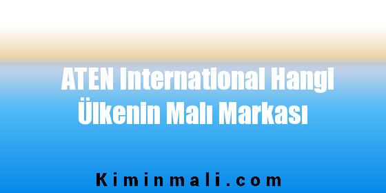 ATEN International Hangi Ülkenin Malı Markası