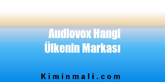 Audiovox Hangi Ülkenin Markası