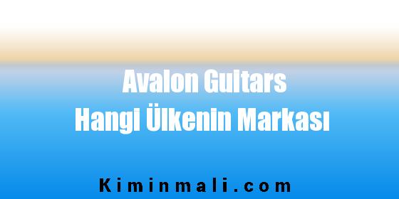 Avalon Guitars Hangi Ülkenin Markası