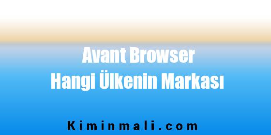 Avant Browser Hangi Ülkenin Markası