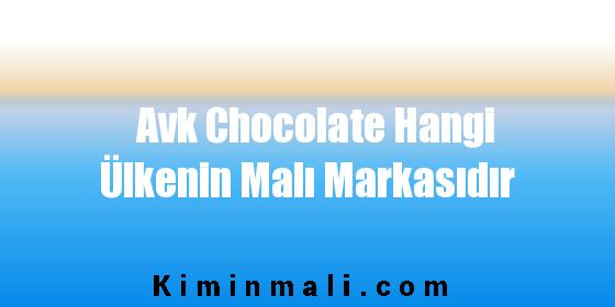 Avk Chocolate Hangi Ülkenin Malı Markasıdır