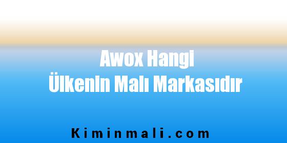 AWOX Hangi Ülkenin Malı Markasıdır