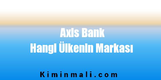 Axis Bank Hangi Ülkenin Markası