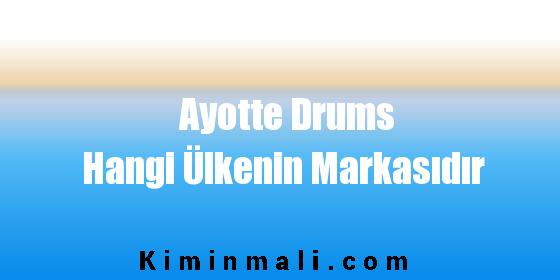 Ayotte Drums Hangi Ülkenin Markasıdır