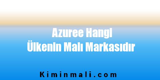 Azuree Hangi Ülkenin Malı Markasıdır