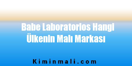 Babe Laboratorios Hangi Ülkenin Malı Markası