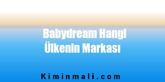 Babydream Hangi Ülkenin Markası