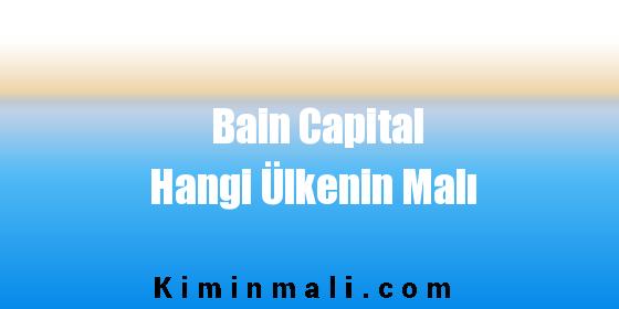 Bain Capital Hangi Ülkenin Malı
