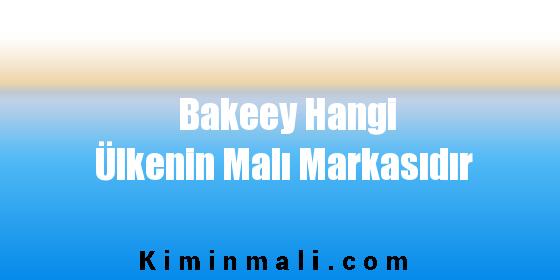 Bakeey Hangi Ülkenin Malı Markasıdır