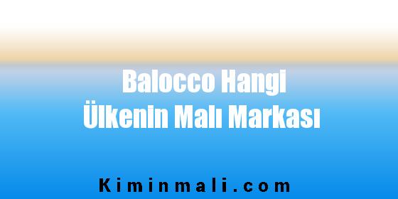 Balocco Hangi Ülkenin Malı Markası