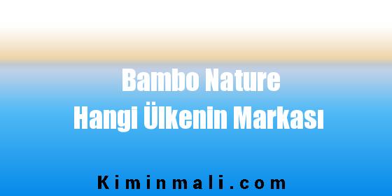 Bambo Nature Hangi Ülkenin Markası