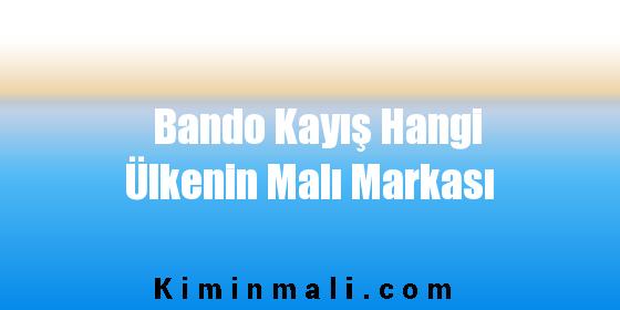 Bando Kayış Hangi Ülkenin Malı Markası