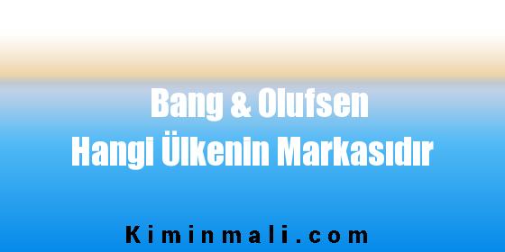 Bang & Olufsen Hangi Ülkenin Markasıdır