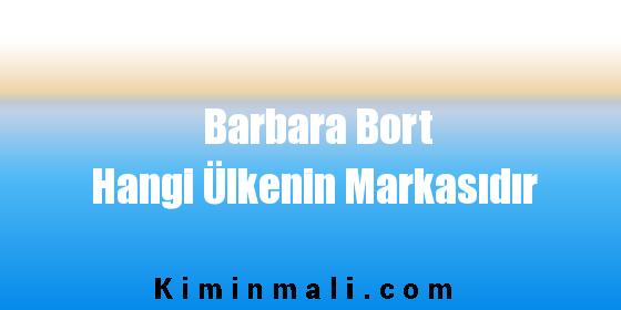 Barbara Bort Hangi Ülkenin Markasıdır