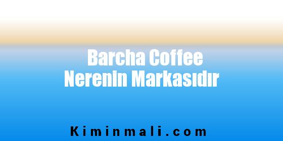 Barcha Coffee Nerenin Markasıdır