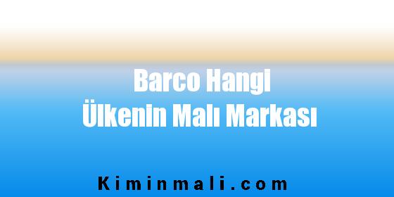 Barco Hangi Ülkenin Malı Markası