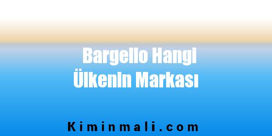 Bargello Hangi Ülkenin Markası